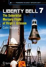 Liberty Bell 7 : The Suborbital Mercury Flight of Virgil