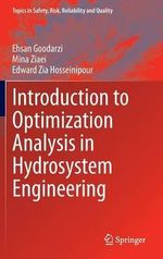 Introduction to Optimization Analysis in Hydrosystem Engineering - Ehsan Goodarzi