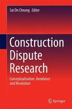 Construction Disputes : From Conceptualization to Resolution