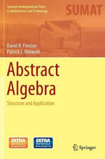 Abstract Algebra : Structure and Application - David Finston