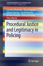 Procedural Justice and Legitimacy in Policing - Lorraine Mazerolle