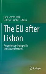 The EU After Lisbon : Amending or Coping with the Existing Treaties?