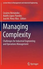 Managing Complexity : Challenges for Industrial Engineering and Operations Management