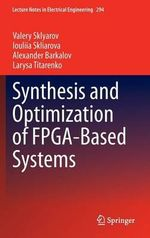 Synthesis and Optimization of FPGA Based Systems - Valery Sklyarov