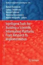 Intelligent Tools for Building a Scientific Information Platform : From Research to Implementation