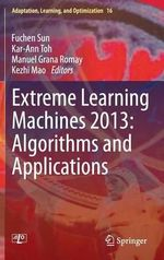 Extreme Learning Machines 2013 : Algorithms and Applications