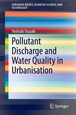 Pollutant Discharge and Water Quality in Urbanisation - Yoshiaki Tsuzuki