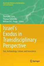 Israel's Exodus in Transdisciplinary Perspective : Text, Archaeology, Culture, and Geoscience
