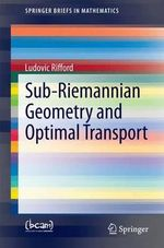 Sub-Riemannian Geometry and Optimal Transport - Ludovic Rifford