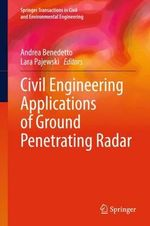 Civil Engineering Applications of Ground Penetrating Radar : Springer Transactions in Civil and Environmental Engineering
