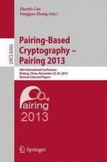 Pairing-Based Cryptography -- Pairing 2013 : 6th International Conference, Beijing, China, November 22-24, 2013, Revised Selected Papers