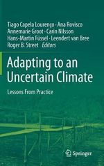 Adapting to an Uncertain Climate : Lessons from Practice