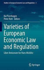 Varieties of European Economic Law and Regulation : Liber Amicorum for Hans Micklitz