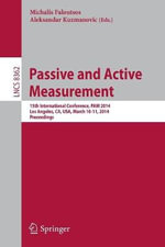 Passive and Active Measurement : 15th International Conference, PAM 2014, Los Angeles, CA, USA, March 10-11, 2014, Proceedings