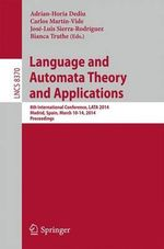 Language and Automata Theory and Applications : 8th International Conference, LATA 2014, Madrid, Spain, March 10-14, 2014, Proceedings