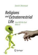 Religions and Extraterrestrial Life : How Will We Deal with it? - David A. Weintraub