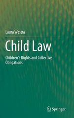 Child Law : Children's Rights and Collective Obligations - Laura Westra