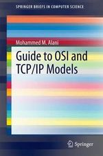 Guide to OSI and TCP/IP Models - Mohammed M. Alani