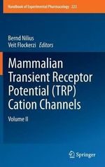 Mammalian Transient Receptor Potential (TRP) Cation Channels : Volume II