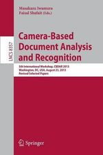 Camera-Based Document Analysis and Recognition : 5th International Workshop, CBDAR 2013, Washington, DC, USA, August 23, Revised Selected Papers