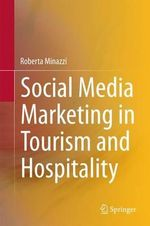 Social Media Marketing in Tourism and Hospitality - Roberta Minazzi