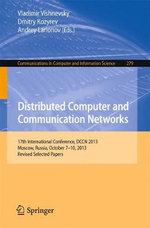 Distributed Computer and Communication Networks : 17th International Conference, DCCN 2013, Moscow, Russia, October 7-10, 2013. Revised Selected Papers
