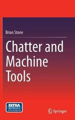 Chatter and Machine Tools - Brian Stone