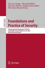 Foundations and Practice of Security : 6th International Symposium, FPS 2013, La Rochelle, France, October 21-22, 2013, Revised Selected Papers