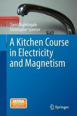 A Kitchen Course in Electricity and Magnetism - J.David Nightingale