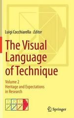 The Visual Language of Technique: Volume 2 : Heritage and Expectations in Research