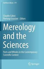 Mereology and the Sciences : Parts and Wholes in the Contemporary Scientific Context
