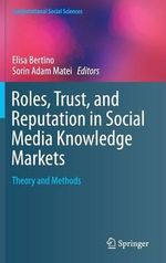 Roles, Trust, and Reputation in Social Media Knowledge Markets : Theory and Methods