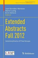 Extended Abstracts Fall 2012 : Automorphisms of Free Groups
