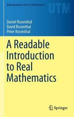 A Readable Introduction to Real Mathematics - Daniel Rosenthal