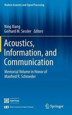 Acoustics, Information, and Communication : Memorial Volume in Honor of Manfred R. Schroeder