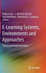 E-Learning Systems, Environments and Approaches : Theory and Implementation
