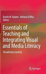 Essentials of Teaching and Integrating Visual and Media Literacy : Visualizing Learning