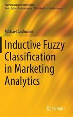Inductive Fuzzy Classification in Marketing Analytics - Michael Kaufmann