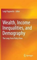 Wealth, Income Inequalities, and Demography : The Long-Term Policy View