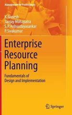 Enterprise Resource Planning : Fundamentals of Design and Implementation - K. Ganesh
