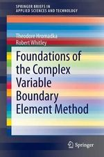 Foundations of the Complex Variable Boundary Element Method - Theodore Hromadka