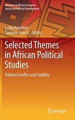 Selected Themes in African Political Studies : Political Conflict and Stability