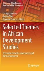 Selected Themes in African Development Studies : Economic Growth, Governance and the Environment