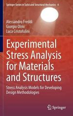 Experimental Stress Analysis for Materials and Structures : Stress Analysis Models for Developing Design Methodologies - Alessandro Freddi