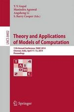 Theory and Applications of Models of Computation : 11th Annual Conference, TAMC 2014, Chennai, India, April 11-13, 2014, Proceedings