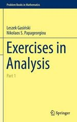 Exercises in Analysis : Part 1 - Leszek Gasinski