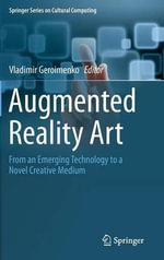 Augmented Reality Art : From an Emerging Technology to a Novel Creative Medium