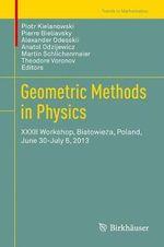 Geometric Methods in Physics : XXXII Workshop, Bialowieza, Poland, June 30-July 6, 2013