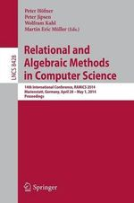 Relational and Algebraic Methods in Computer Science : 14th International Conference, RAMiCS 2014, Marienstatt, Germany, April 28 -- May 1, 2014, Proceedings