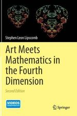 Art Meets Mathematics in the Fourth Dimension - Stephen Lipscomb